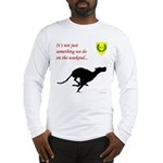 Not just Coursing Long Sleeve T-Shirt