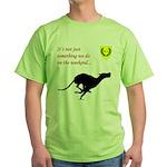 Not just Coursing Green T-Shirt