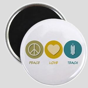 Peace Love Teach Magnet