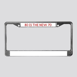"""""""80 is the New 70"""" License Plate Frame"""