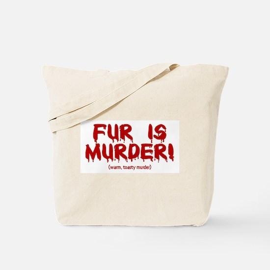 Fur Is Warm, Toasty Murder Tote Bag