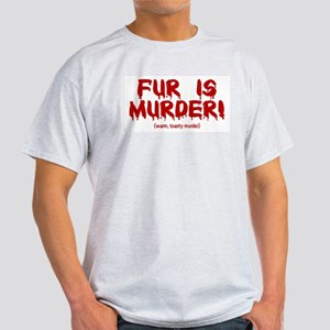 Fur Is Warm, Toasty Murder Light T-Shirt