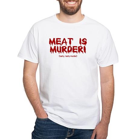 Meat Is Tasty, Tasty Murder White T-Shirt