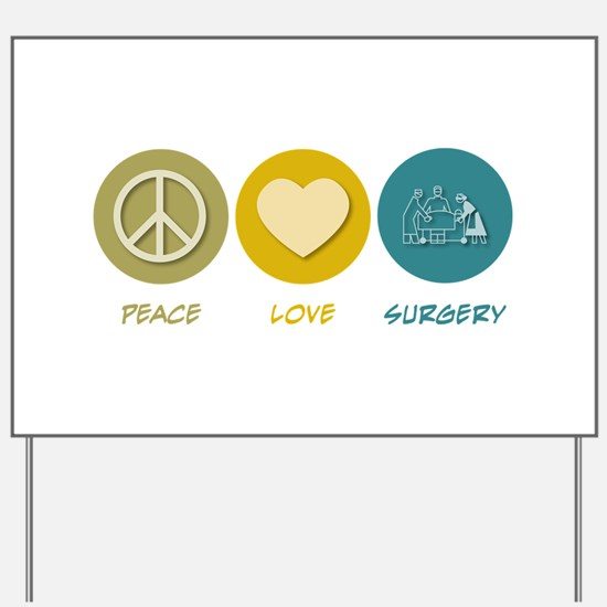 Peace Love Surgery Yard Sign