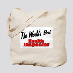 """""""The World's Best Health Inspector"""" Tote Bag"""