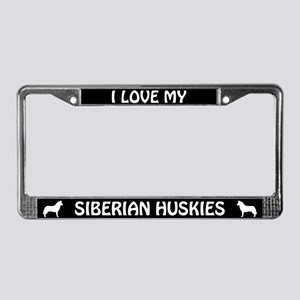 I Love My Siberian Huskies (PLURAL) License Frame