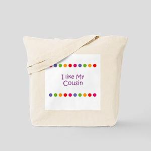 I like My Cousin Tote Bag