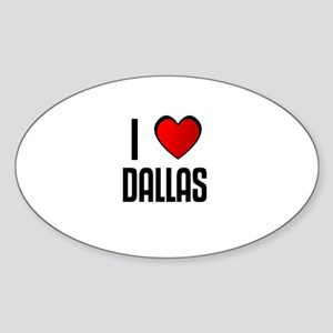 I LOVE DALLAS Oval Sticker
