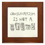 Conservatism is not a Crime Framed Tile