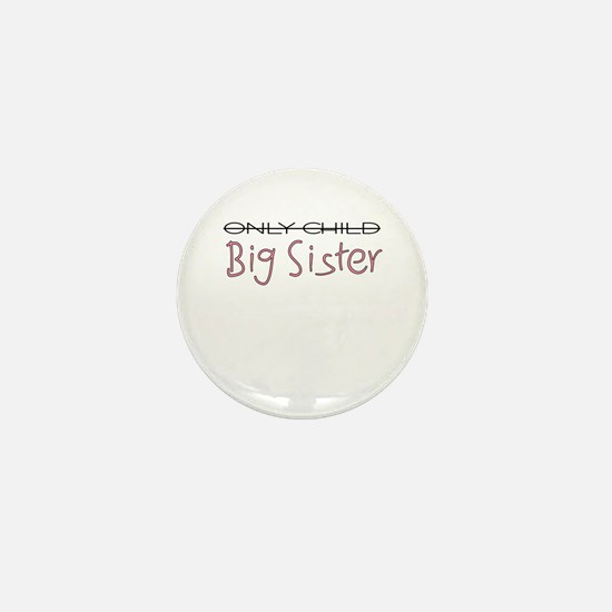 Only Child - Big Sister Mini Button