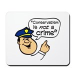 Conservatism Police Mousepad