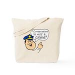 Conservatism Police Tote Bag