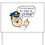 Conservatism Police Yard Sign