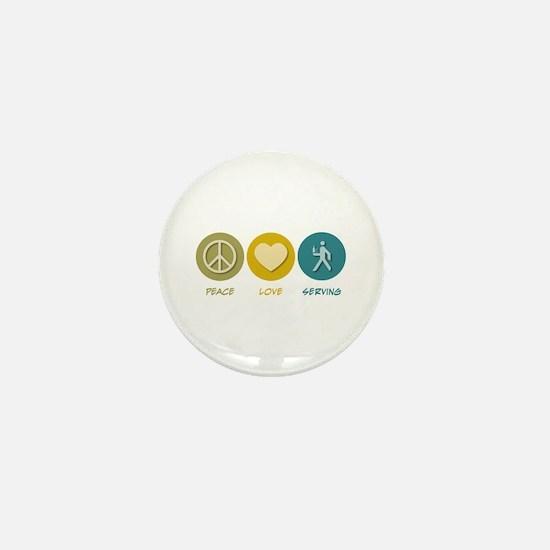 Peace Love Serving Mini Button