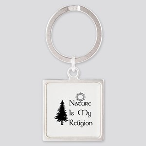 Nature Is My Religion Square Keychain