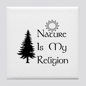 Nature Is My Religion Tile Coaster