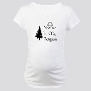 Nature Is My Religion Maternity T-Shirt