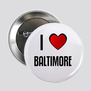 I LOVE BALTIMORE Button