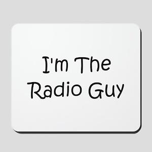 I'm The Radio Guy Mousepad