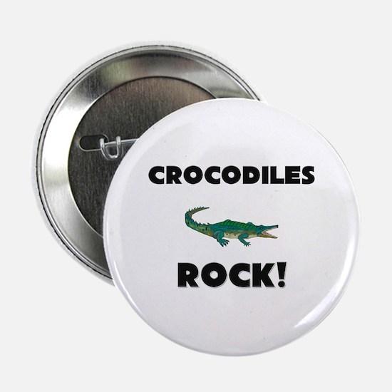 "Crocodiles Rock! 2.25"" Button"