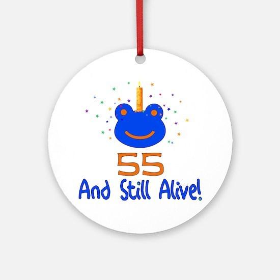 55 And Still Alive Ornament (Round)
