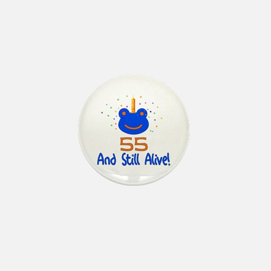 55 And Still Alive Mini Button