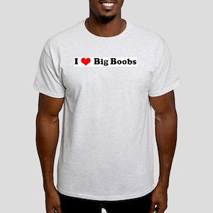 I Love Big Boobs Ash Grey T-Shirt