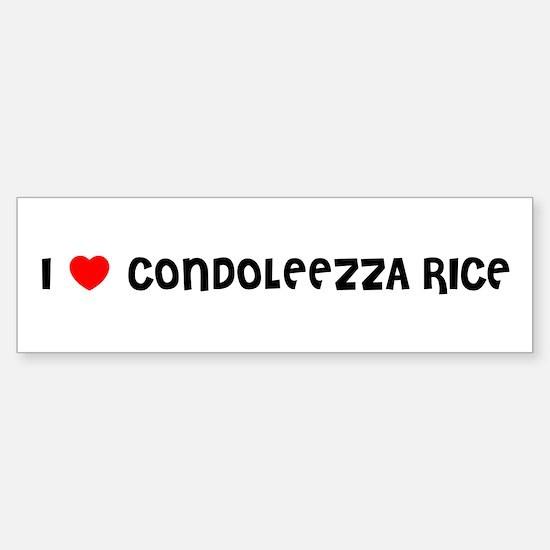 I LOVE CONDOLEEZZA RICE Bumper Bumper Bumper Sticker