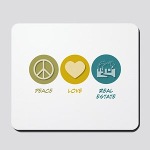 Peace Love Real Estate Mousepad