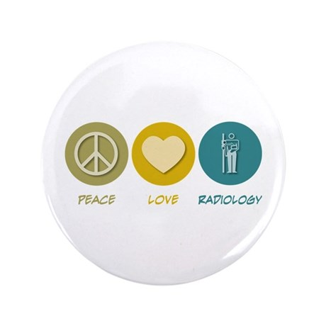 "Peace Love Radiology 3.5"" Button (100 pack)"