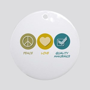 Peace Love Quality Assurance Ornament (Round)