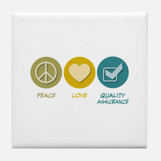 Peace Love Quality Assurance Tile Coaster