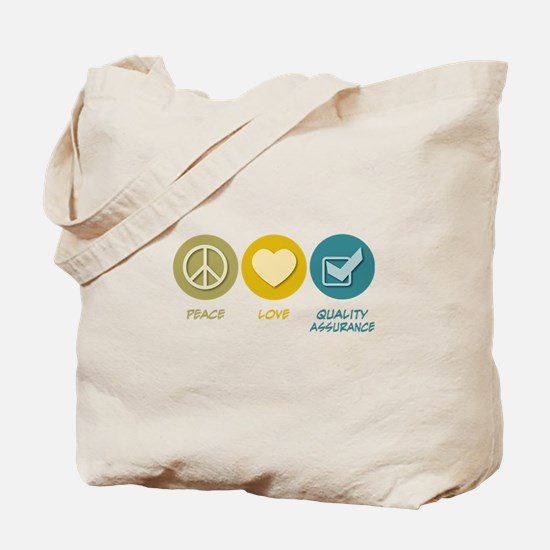 Peace Love Quality Assurance Tote Bag