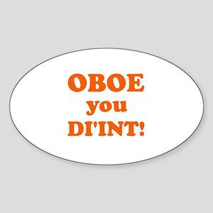 OBOE you DI'INT! Oval Sticker