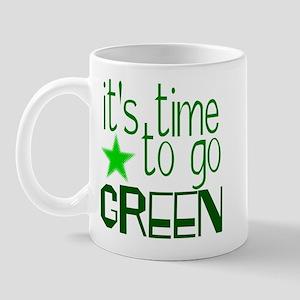 ITS TIME TO GO GREEN Mug