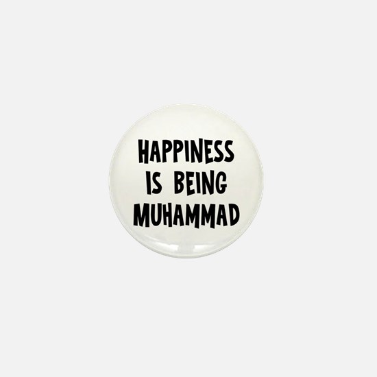 Happiness is being Muhammad Mini Button