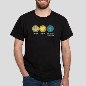 Peace Love Pre-School Education Dark T-Shirt