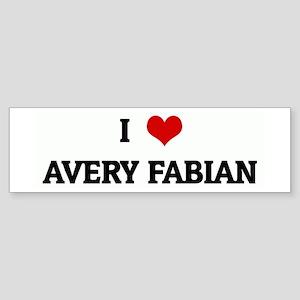 I Love AVERY FABIAN Bumper Sticker