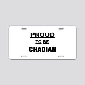 Proud To Be Chadian Aluminum License Plate