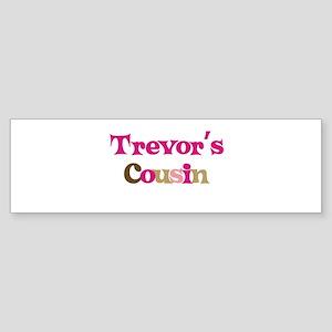 Trevor's Cousin Bumper Sticker