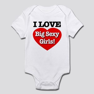 I Love Big Sexy Girls! Infant Bodysuit
