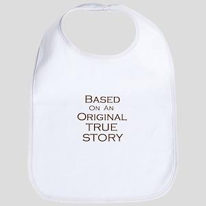 Original True Story Bib