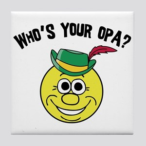 Who is Your Opa? Tile Coaster