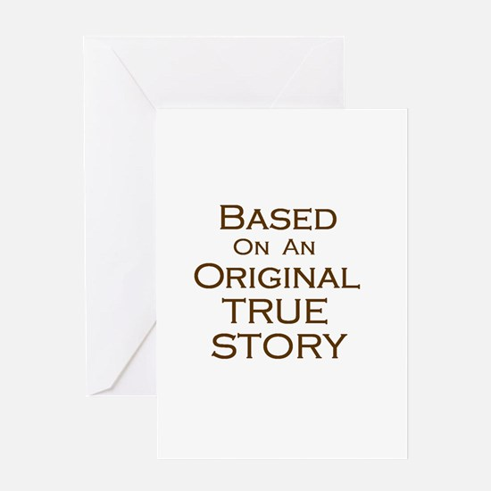 Original True Story Greeting Card