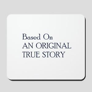 Original True Story 2 Mousepad