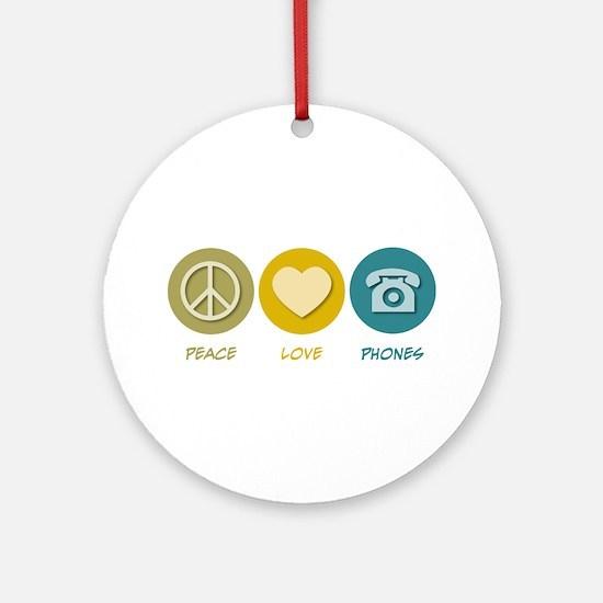 Peace Love Phones Ornament (Round)