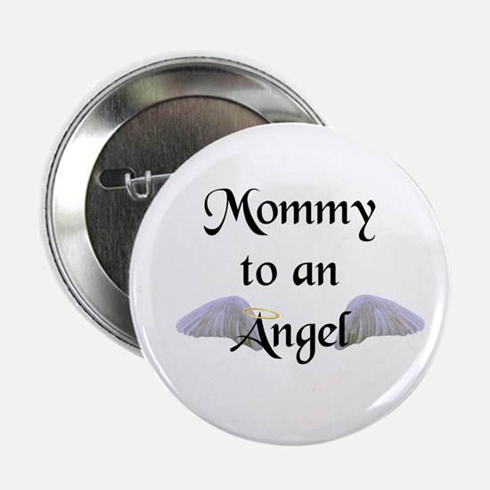 """Mommy To An Angel 2.25"""" Button"""