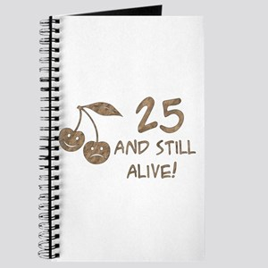 25 And Still Alive Journal