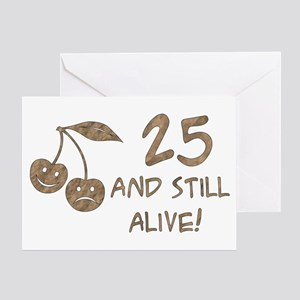25 And Still Alive Greeting Card