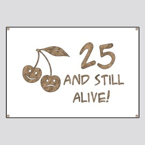 25 And Still Alive Banner